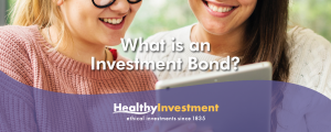 What is an Investment Bond?